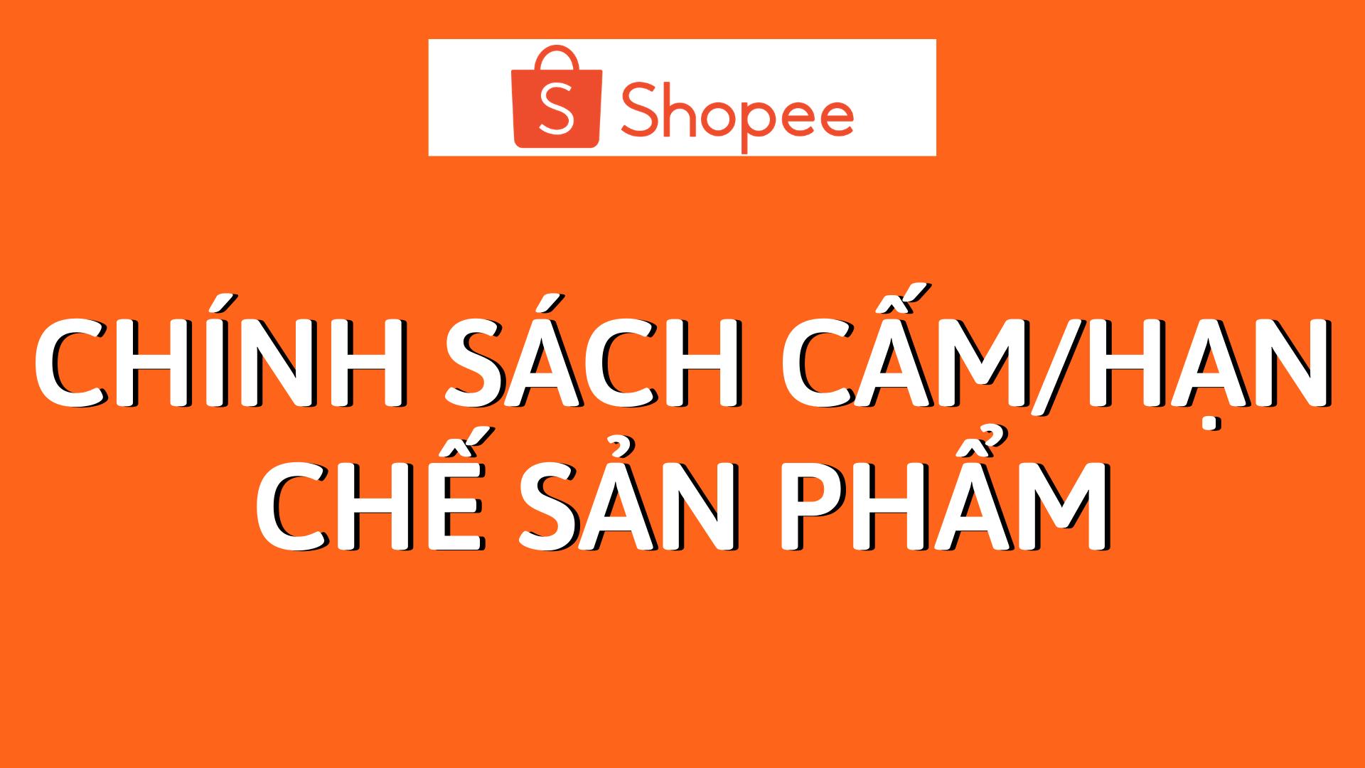 chính sách cấm hạn chế sản phẩm trên shopee