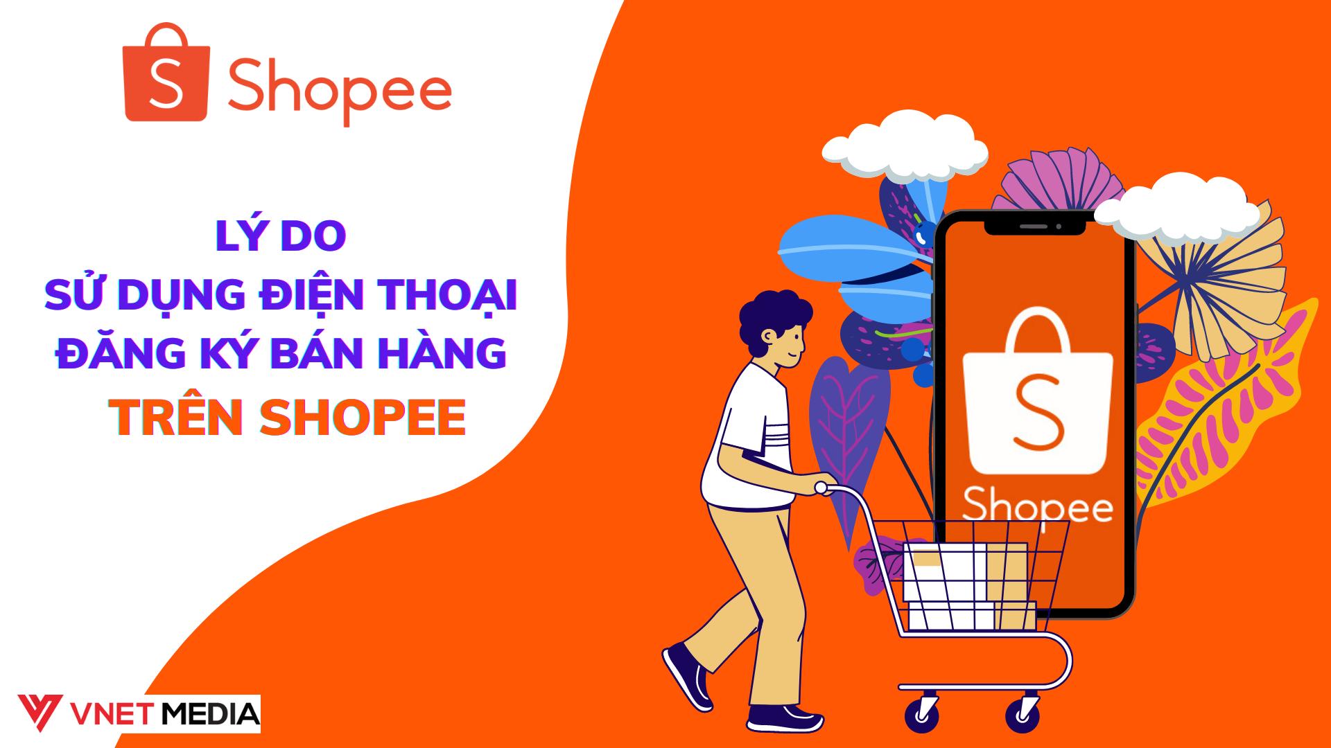 lý do sử dụng điện thoại bán hàng trên shopee