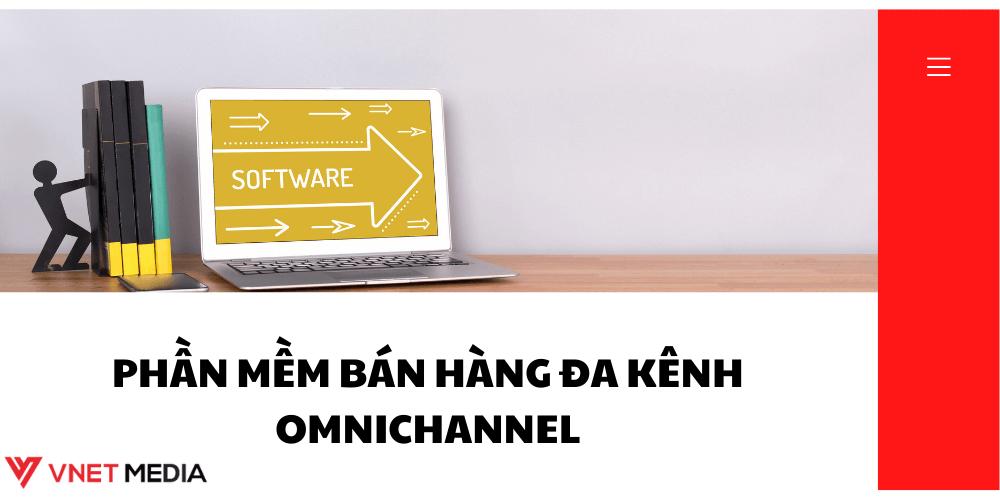 phần mềm bán hàng đa kênh omnichannel là gì